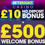 BetBright Casino £10 free chip NDB and £500 welcome bonus