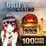 Drift Casino | 200 free spins and 100% bonus | No Depsit Required!