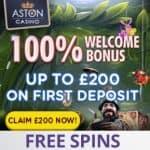 Aston Casino | 100% bonus   £200 gratis   free spins