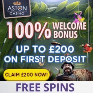 Aston Casino   100% bonus + £200 gratis + free spins