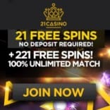 21 Casino 121 Free Spins + 121% Unlimited Bonus + Free Chips