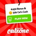 Casino Calzone [review] €450 free bonus and 150,000 Cal's Cash!