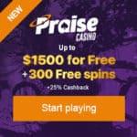 Praise Casino 300 gratis spins free bonus without deposit